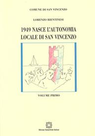 1949 NASCE L'AUTONOMIA LOCALE DI SAN VINCENZO