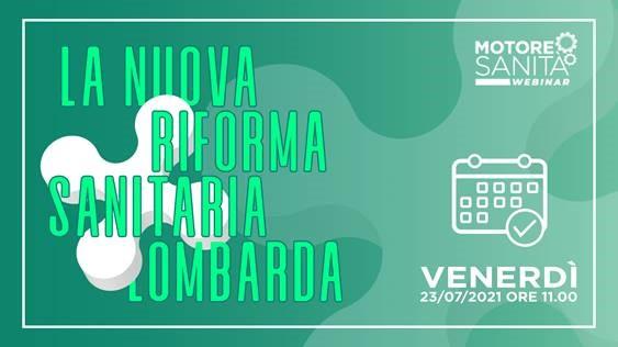 23  luglio 2021- Webinar \'La nuova riforma sanitaria lombarda. Diamo voce agli operatori, alle associazioni e ai cittadini